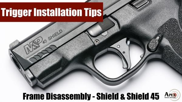 How To Disassemble The M&P Shield And M&P Shield 45 Frame