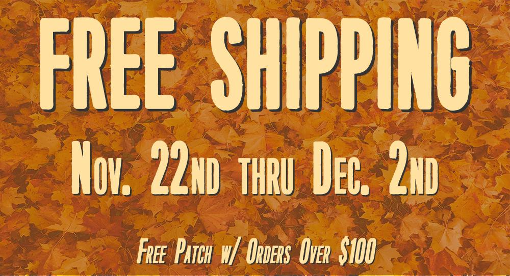 Free Shipping For Online Orders Nov. 22 Thru Dec. 2