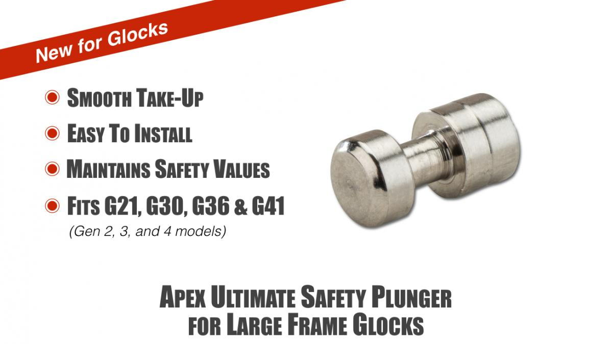 Apex Offers Ultimate Safety Plunger for Large Frame Glock Pistols