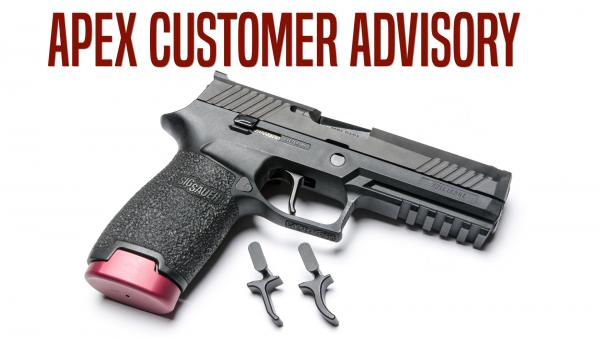 Apex Customer Advisory Regarding Sig Sauer P320 Trigger Products