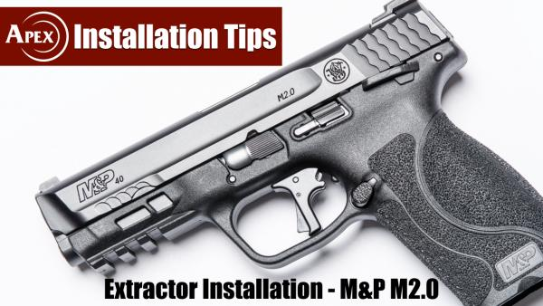 Installing The Apex Extractor In An M&P or M&P M2.0